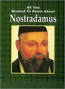 Nostradamus (All You Wanted to Know About)