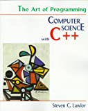 The Art of Programming : Computer Science with C++, Lawlor, Steven C., 053495135X