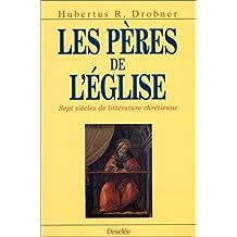 Les pères de l'Église : Sept siècles de littérature...