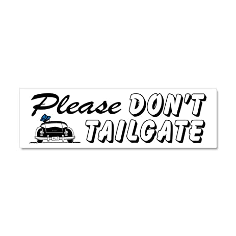 Cafepress please dont tailgate car magnet 10 x 3 magnetic bumper