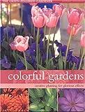 Colorful Gardens, Richard Rosenfeld and Stephanie Donaldson, 1842159844