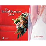 The Bridal Bouquet Book