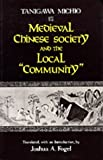 img - for Medieval Chinese Society and the Local  Community  book / textbook / text book