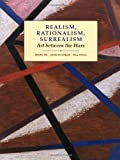 Realism, Rationalism, Surrealism: Art Between the Wars (Modern Art--Practices & Debates) by Batchelor, David, Wood, Paul, Fer, Briony [1993]