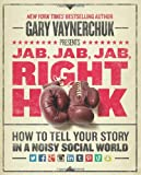 Jab, Jab, Jab, Right Hook, Gary Vaynerchuk, 006227306X