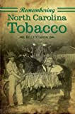 Remembering North Carolina Tobacco, Billy Yeargin, 1596294337