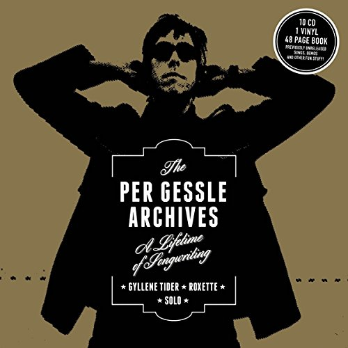 The Per Gessle Archives - A Lifetime of Songwriting - Roxette - Solo - Gyllene Tider (10 CD+1 LP) (Per Import 1)