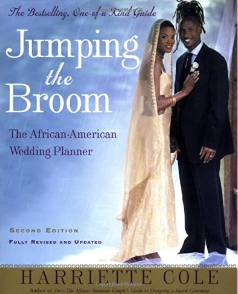 Jumping The Broom Second Edition The African American Wedding Planner Cole Harriette 9780805073294 Amazon Com Books
