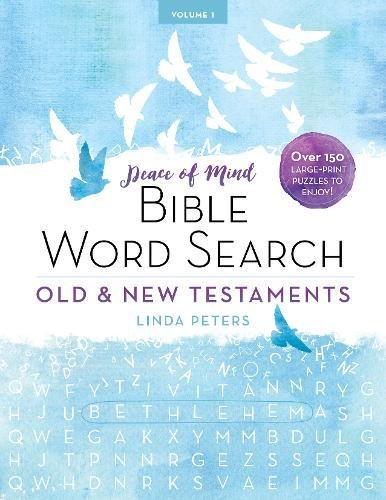 Peace of Mind Bible Word Search: Old & New Testaments: Over 150 Large-Print Puzzles to Enjoy! Bible Games Puzzles