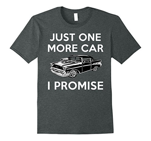 Mens Gifts For Car Lovers Just One More Car Funny Car TShirt XL Dark Heather