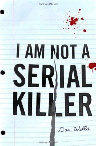By Dan Wells: I Am Not A Serial Killer