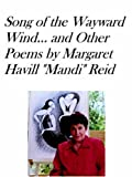 Song of the Wayward Wind and Other Poems, Margaret Havill Reid, 1411623436