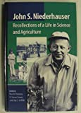 Recollections of a Life in Science and Agriculture, John S. Niederhauser and Paul D. Peterson, 0890544085