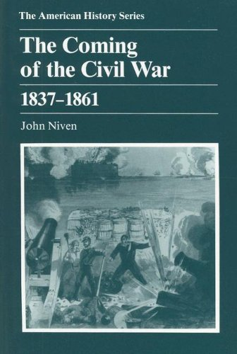 The Coming of the Civil War: 1837 - 1861