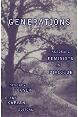 Generations: Academic Feminists In Dialogue
