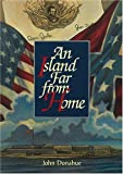 An Island Far from Home, John Donahue, 0876148593