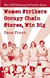 Women Strikers Occupy Chain Stores, Win Big, Dana Frank, 1608462455