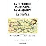 La Republique Dominicaine, la Guadeloupe et la Caraibe