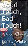 Good Touch, Bad Touch!: My Body , My Power!