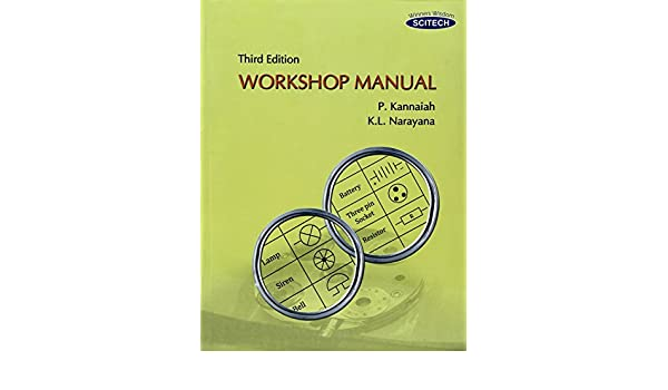Third Edition workshop Manual: P. Kannaiah, K. L. Narayana: 9788183716475: Amazon.com: Books