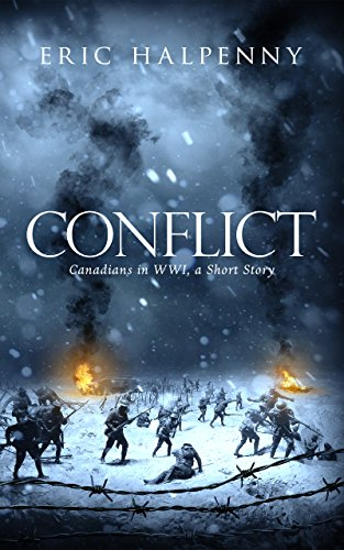 Conflict: Canadians in WWI, A Short Story by [Halpenny, Eric]