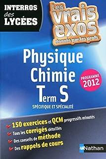 Physique-Chimie Tle S spécifique et spécialité : Programme 2012 (Interros des lycées)