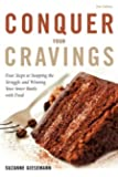 Conquer Your Cravings: Four Steps to Stopping the Struggle and Winning Your Inner Battle with Food