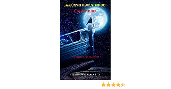 Cazadores De Tesoros Perdidos: El Navío Perdido (Spanish Edition) - Kindle edition by Jose Manuel Aguilar Osorio. Literature & Fiction Kindle eBooks ...