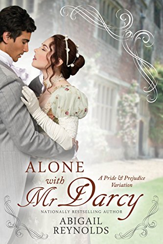 Alone with mr darcy a pride prejudice variation kindle alone with mr darcy a pride prejudice variation by reynolds abigail fandeluxe Gallery
