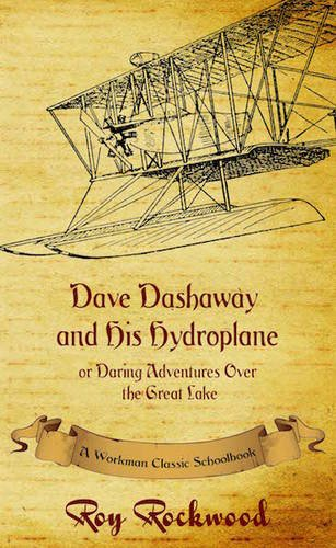 Dave Dashaway and His Hydroplane: A Workman Classic Schoolbook