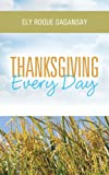 Thanksgiving Every Day, Ely Roque Sagansay, 1490806350