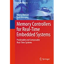 Memory Controllers for Real-Time Embedded Systems: Predictable and Composable Real-Time Systems: 2