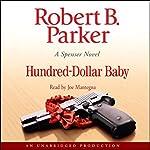 Hundred-Dollar Baby: A Spenser Novel | Robert B. Parker