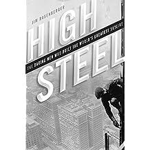 High Steel: The Daring Men Who Built the World's Greatest Skyline