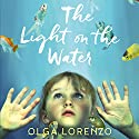 The Light on the Water Audiobook by Olga Lorenzo Narrated by Leith McPherson