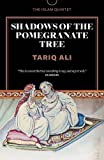 Shadows of the Pomegranate Tree (Islam Quintet)