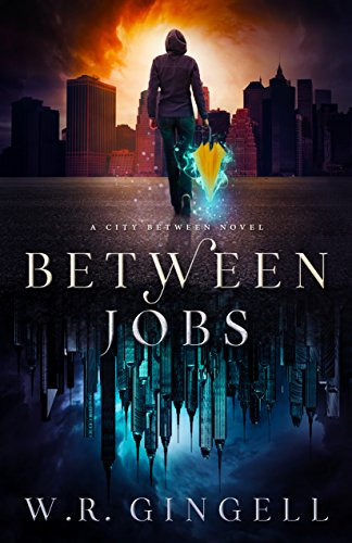 Between Jobs (The City Between Book 1) by [Gingell, W.R.]