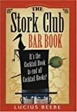 The Stork Club Bar Book, Lucius Beebe, 0974325910