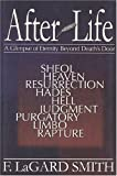 After Life, F. LaGard Smith, 0966006046