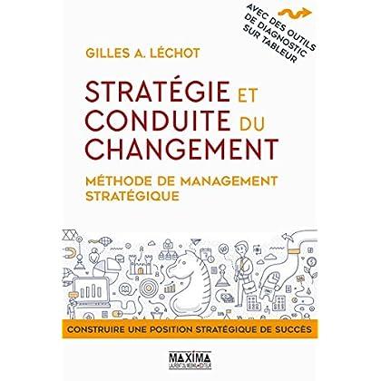Stratégie et conduite du changement: Méthode de management stratégique (French Edition)