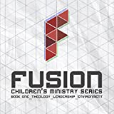 Fusion: Theology, Leadership, Environment: Children's Ministry Series, Book 1