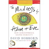 The Madness of Adam and Eve: How Schizophrenia Shaped Humanity
