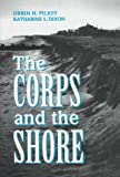 The Corps and the Shore, Orrin H. Pilkey and Katharine L. Dixon, 1559634383