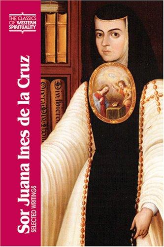 Sor Juana Ines De La Cruz: Selected Writings (Classics of Western Spirituality)