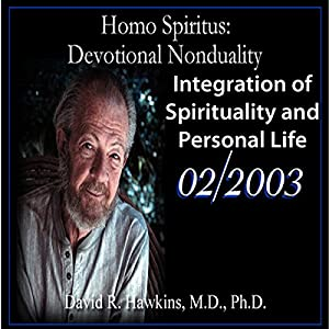 Homo Spiritus: Devotional Nonduality Series (Integration of Spirituality and Personal Life - February 2003) Vortrag