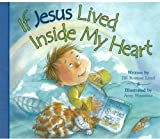 img - for If Jesus Lived Inside My Heart by Jill Roman Lord (2007-10-01) book / textbook / text book
