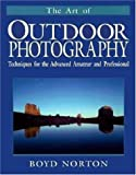 The Art of Outdoor Photography, Boyd Norton, 0896583465