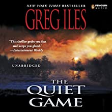 The Quiet Game Audiobook by Greg Iles Narrated by Tom Stechschulte