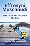 Front cover for the book The Ebb (book 1): A historical sweet romance (The Lady of the Pier trilogy) by Effrosyni Moschoudi
