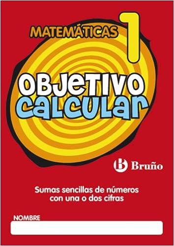 Objetivo calcular 1 Castellano - Material Complementario - Objetivo Matemáticas - 9788421665107: Amazon.es: Ramiro Cabello: Libros